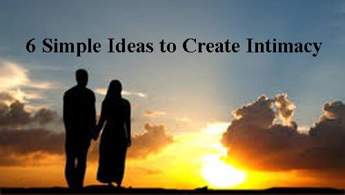 how to create and develop intimacy