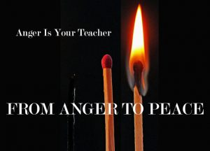 Anger is your teacher